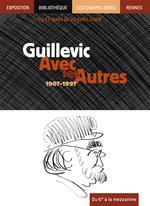 Guillevic avec les autres, 1907-1997